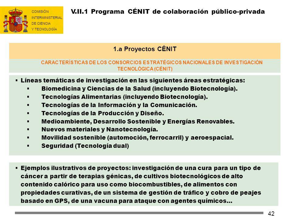 COMISIÓN INTERMINISTERIAL DE CIENCIA Y TECNOLOGÍA 42 V.II.1 Programa CÉNIT de colaboración público-privada Líneas temáticas de investigación en las si