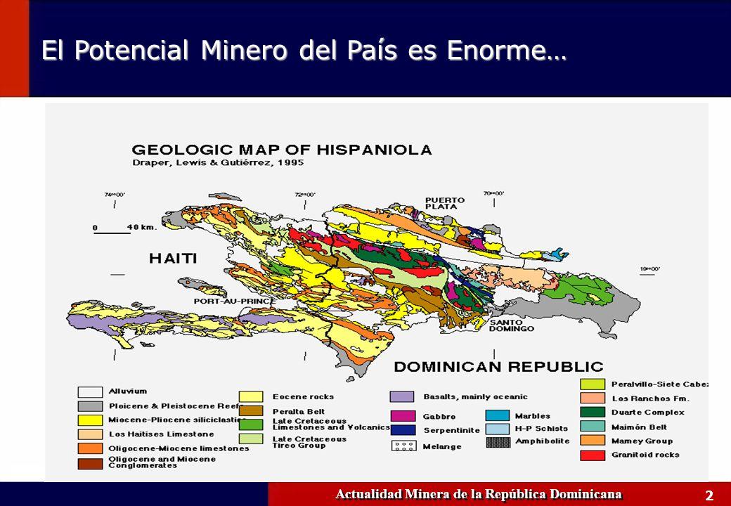 2 Actualidad Minera de la República Dominicana El Potencial Minero del País es Enorme…