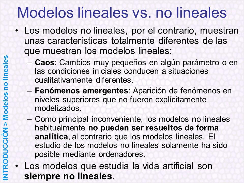 Los modelos no lineales, por el contrario, muestran unas características totalmente diferentes de las que muestran los modelos lineales: –Caos: Cambio