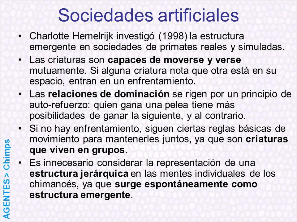 Sociedades artificiales Charlotte Hemelrijk investigó (1998) la estructura emergente en sociedades de primates reales y simuladas. Las criaturas son c