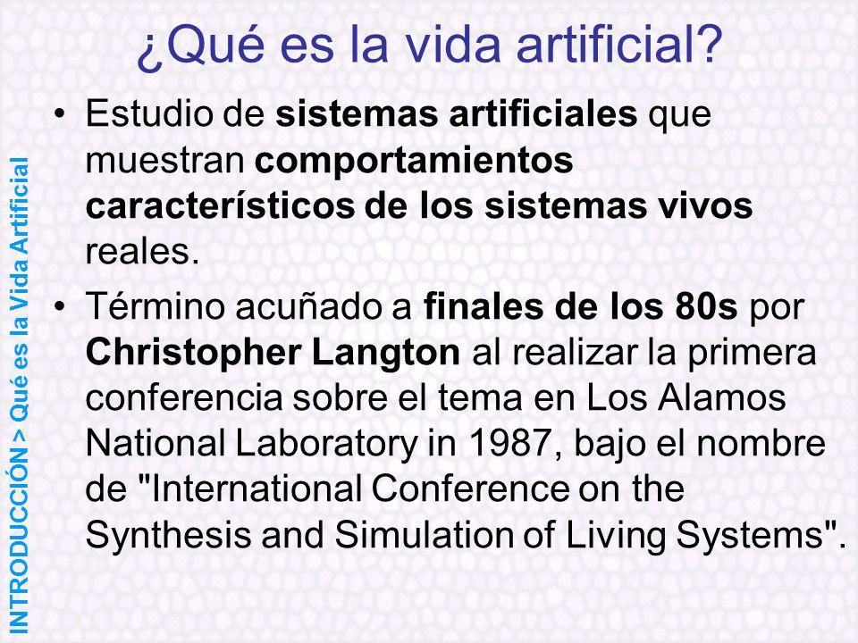 Tierra: www.his.atr.jp/~ray/tierra/www.his.atr.jp/~ray/tierra/ Avida: http://dllab.caltech.edu/avida/http://dllab.caltech.edu/avida/ Physis: http://physis.sourceforge.net/http://physis.sourceforge.net/ Galápagos: http://www.lysator.liu.se/~mbrx/galapagos/http://www.lysator.liu.se/~mbrx/galapagos/ Wikipedia: www.wikipedia.orgwww.wikipedia.org Curso sobre Vida Artificial por la Universidad de Zurich: http://ailab.ch/teaching/classes/2003ss/alife http://ailab.ch/teaching/classes/2003ss/alife Curso sobre Vida Artificial: http://www.ifi.unizh.ch/groups/ailab/teaching/AL00.html http://www.ifi.unizh.ch/groups/ailab/teaching/AL00.html Vida artificial, Un enfoque desde la Informática Teórica: http://members.tripod.com/~MoisesRBB/vida.html http://members.tripod.com/~MoisesRBB/vida.html Digitales Leben: http://homepages.feis.herts.ac.uk/~comqdp1/Studienstiftung/tierra_avida _hysis.ppt http://homepages.feis.herts.ac.uk/~comqdp1/Studienstiftung/tierra_avida _hysis.ppt GNU/Linux AI & Alife HOWTO: http://zhar.net/gnu- linux/howto/html/ai.htmlhttp://zhar.net/gnu- linux/howto/html/ai.html Matrem: www.phys.uu.nl/~romans/www.phys.uu.nl/~romans/