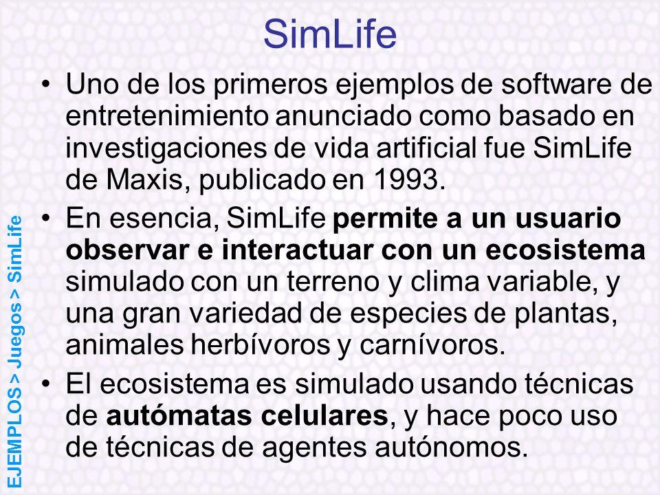 SimLife Uno de los primeros ejemplos de software de entretenimiento anunciado como basado en investigaciones de vida artificial fue SimLife de Maxis,