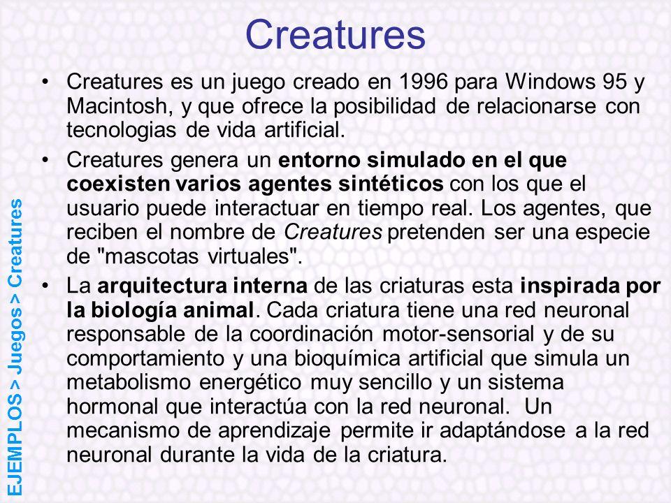 Creatures Creatures es un juego creado en 1996 para Windows 95 y Macintosh, y que ofrece la posibilidad de relacionarse con tecnologias de vida artifi