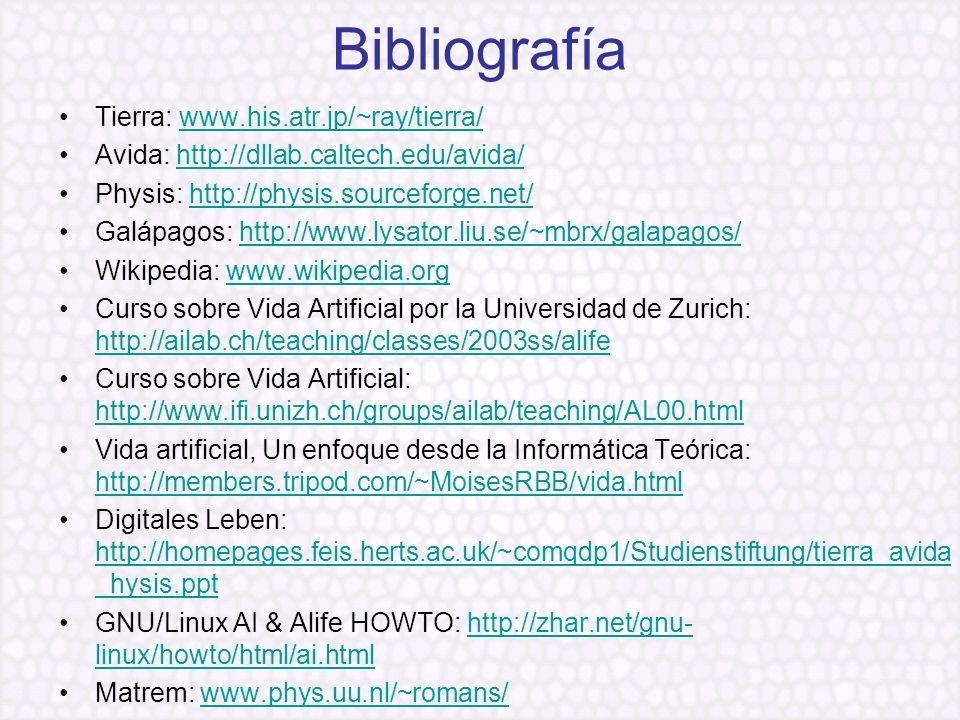 Tierra: www.his.atr.jp/~ray/tierra/www.his.atr.jp/~ray/tierra/ Avida: http://dllab.caltech.edu/avida/http://dllab.caltech.edu/avida/ Physis: http://ph