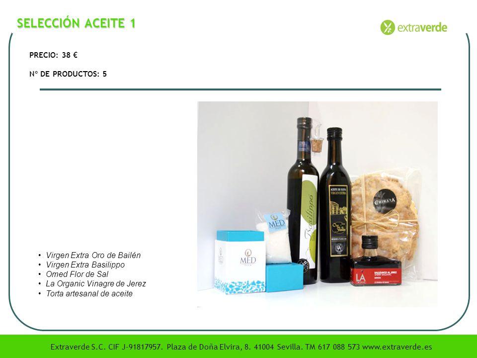 SELECCIÓN ACEITE 1 PRECIO: 38 Nº DE PRODUCTOS: 5 Virgen Extra Oro de Bailén Virgen Extra Basilippo Omed Flor de Sal La Organic Vinagre de Jerez Torta