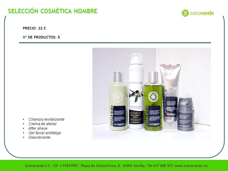 SELECCIÓN COSMÉTICA HOMBRE PRECIO: 22 Nº DE PRODUCTOS: 5 Champú revitalizante Crema de afeitar After shave Gel facial antifatiga Desodorante Extraverd