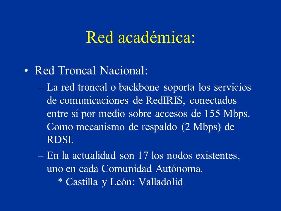 Red académica: Red Troncal Nacional: –La red troncal o backbone soporta los servicios de comunicaciones de RedIRIS, conectados entre sí por medio sobre accesos de 155 Mbps.