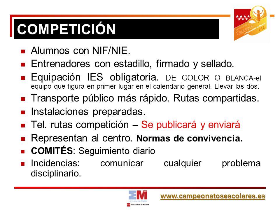 www.campeonatosescolares.es Alumnos con NIF/NIE. Entrenadores con estadillo, firmado y sellado. Equipación IES obligatoria. DE COLOR O BLANCA-el equip