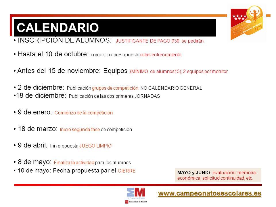 www.campeonatosescolares.es CALENDARIO INSCRIPCIÓN DE ALUMNOS: JUSTIFICANTE DE PAGO 039, se pedirán Hasta el 10 de octubre: comunicar presupuesto ruta