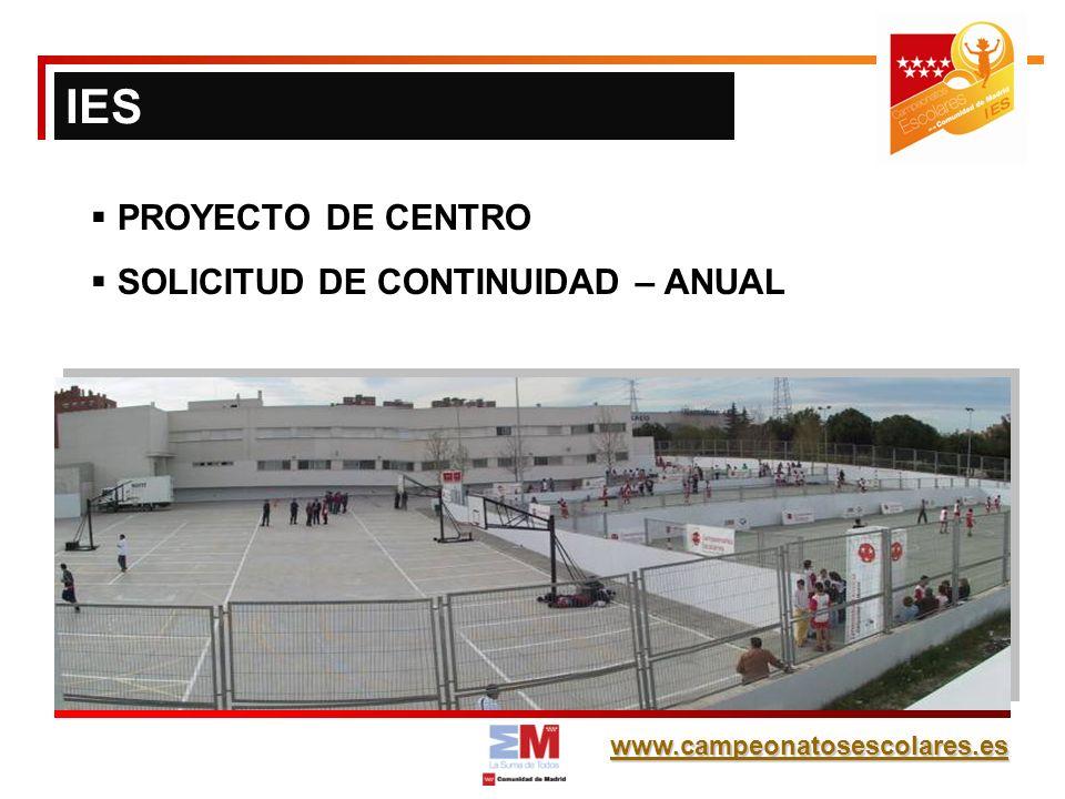 www.campeonatosescolares.es PROYECTO DE CENTRO SOLICITUD DE CONTINUIDAD – ANUAL IES