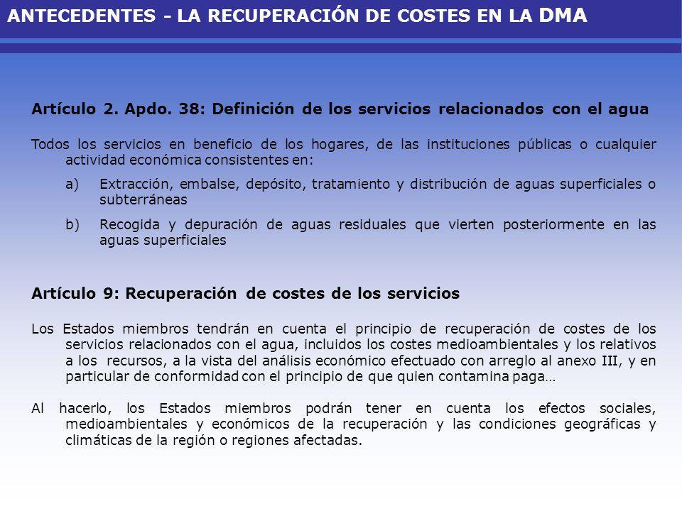 Artículo 2. Apdo. 38: Definición de los servicios relacionados con el agua Todos los servicios en beneficio de los hogares, de las instituciones públi