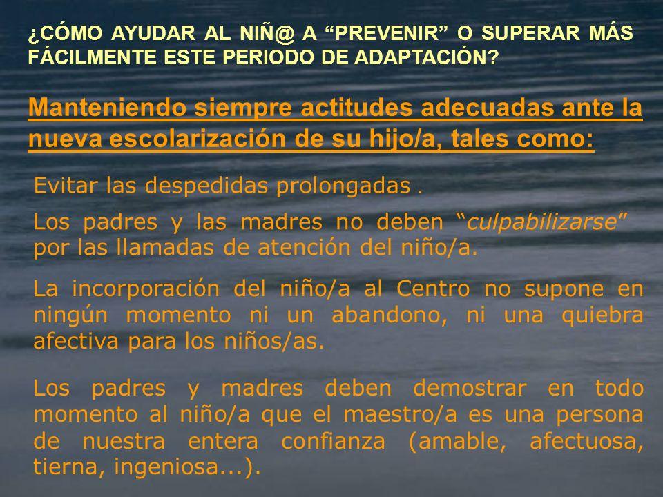 ¿CÓMO AYUDAR AL NIÑ@ A PREVENIR O SUPERAR MÁS FÁCILMENTE ESTE PERIODO DE ADAPTACIÓN.