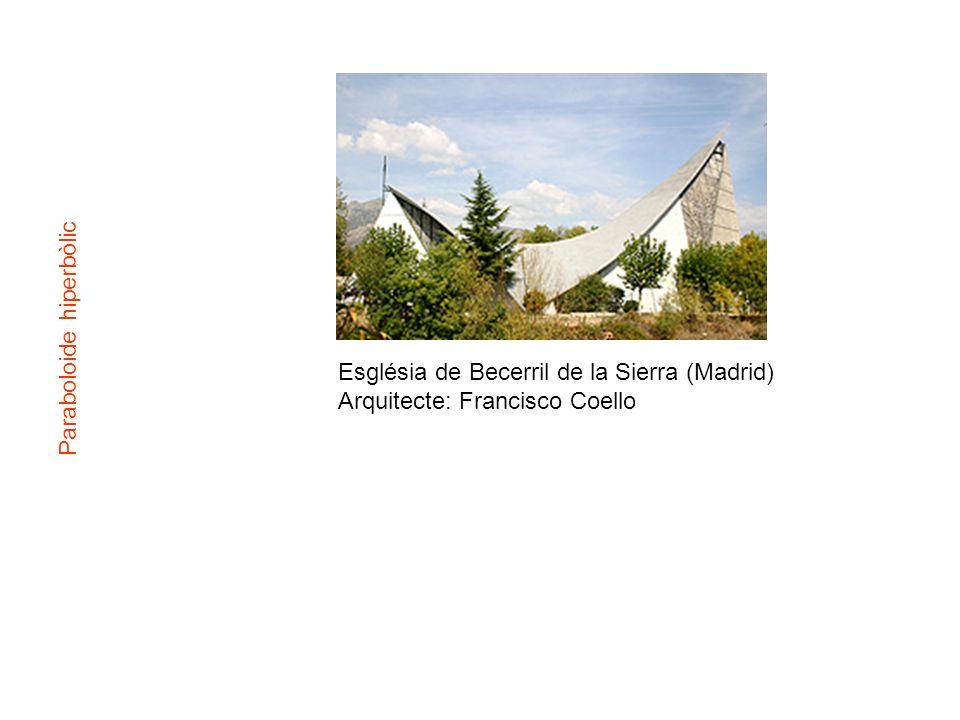 Església de Becerril de la Sierra (Madrid) Arquitecte: Francisco Coello Paraboloide hiperbòlic