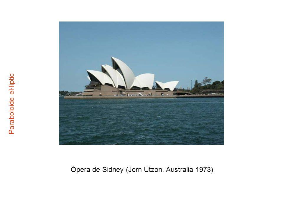 Ópera de Sidney (Jorn Utzon. Australia 1973) Paraboloide el·liptic