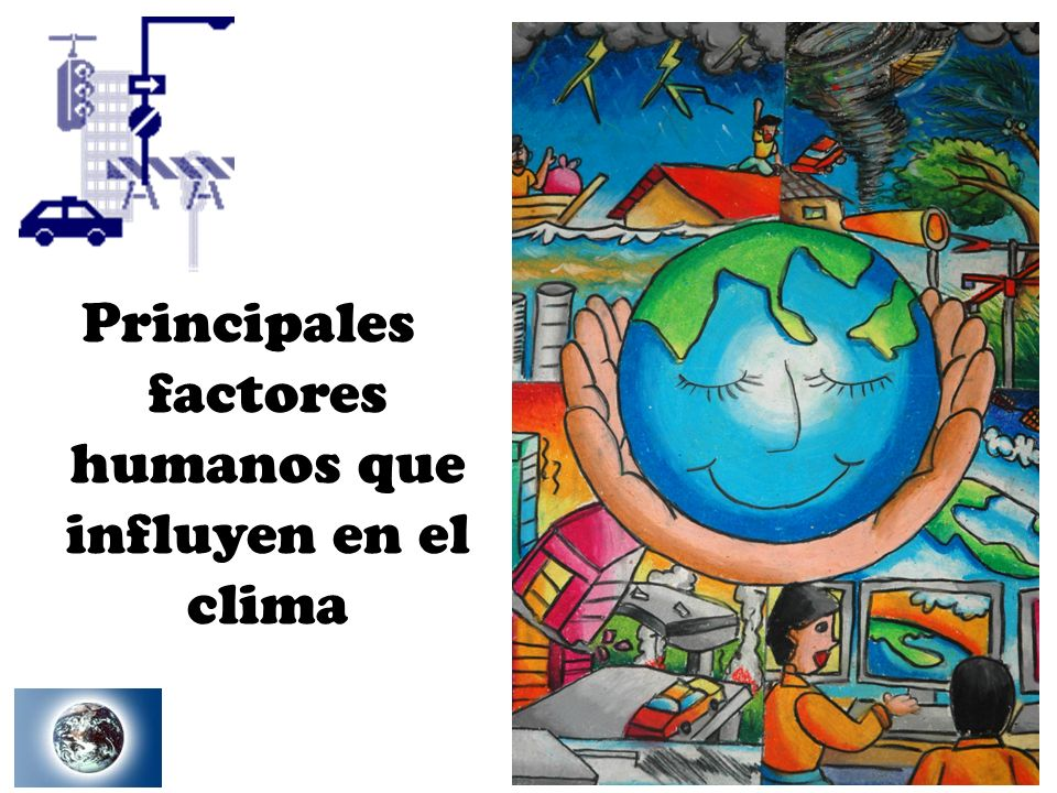 Principales factores humanos que influyen en el clima