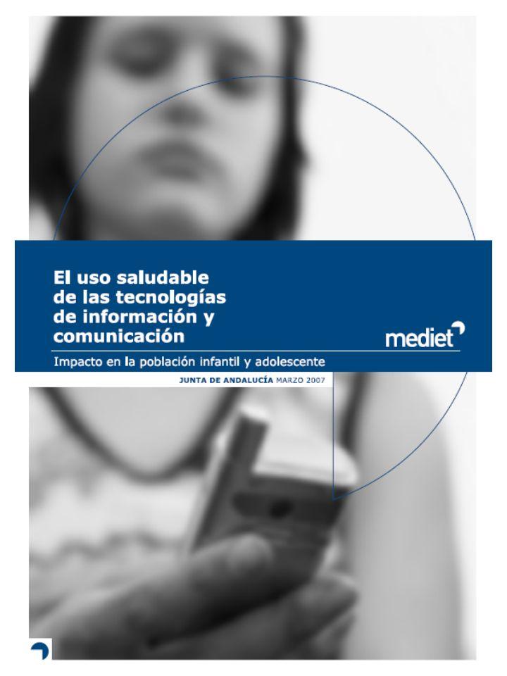 El uso saludable de las TIC: impacto en la población infantil y adolescente 92 Los padres han de determinar las reglas de uso de los móviles a implantar en función de la edad del adolescente.