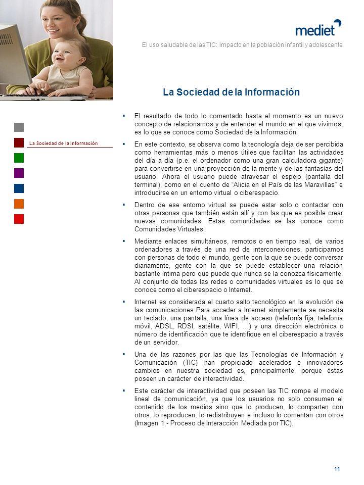 El uso saludable de las TIC: impacto en la población infantil y adolescente 11 El resultado de todo lo comentado hasta el momento es un nuevo concepto
