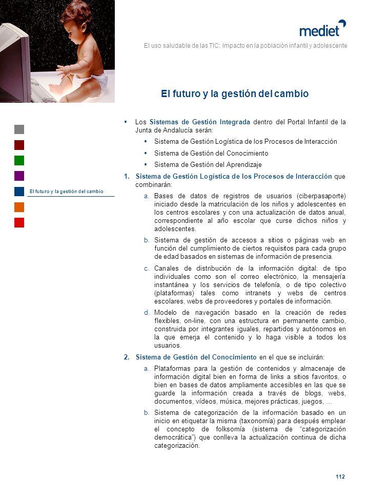 El uso saludable de las TIC: impacto en la población infantil y adolescente 112 Los Sistemas de Gestión Integrada dentro del Portal Infantil de la Jun