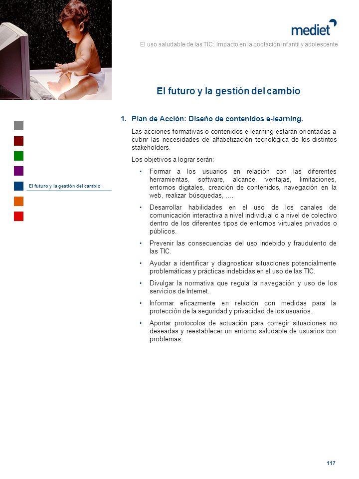 El uso saludable de las TIC: impacto en la población infantil y adolescente 117 1.Plan de Acción: Diseño de contenidos e-learning. Las acciones format