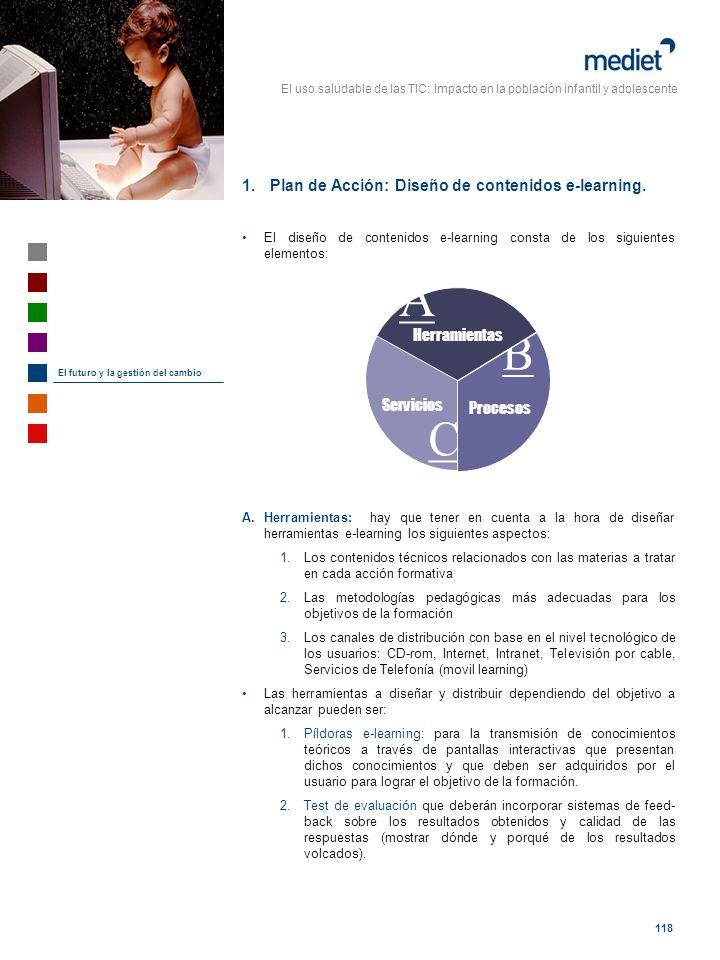 El uso saludable de las TIC: impacto en la población infantil y adolescente 118 1.Plan de Acción: Diseño de contenidos e-learning. El diseño de conten