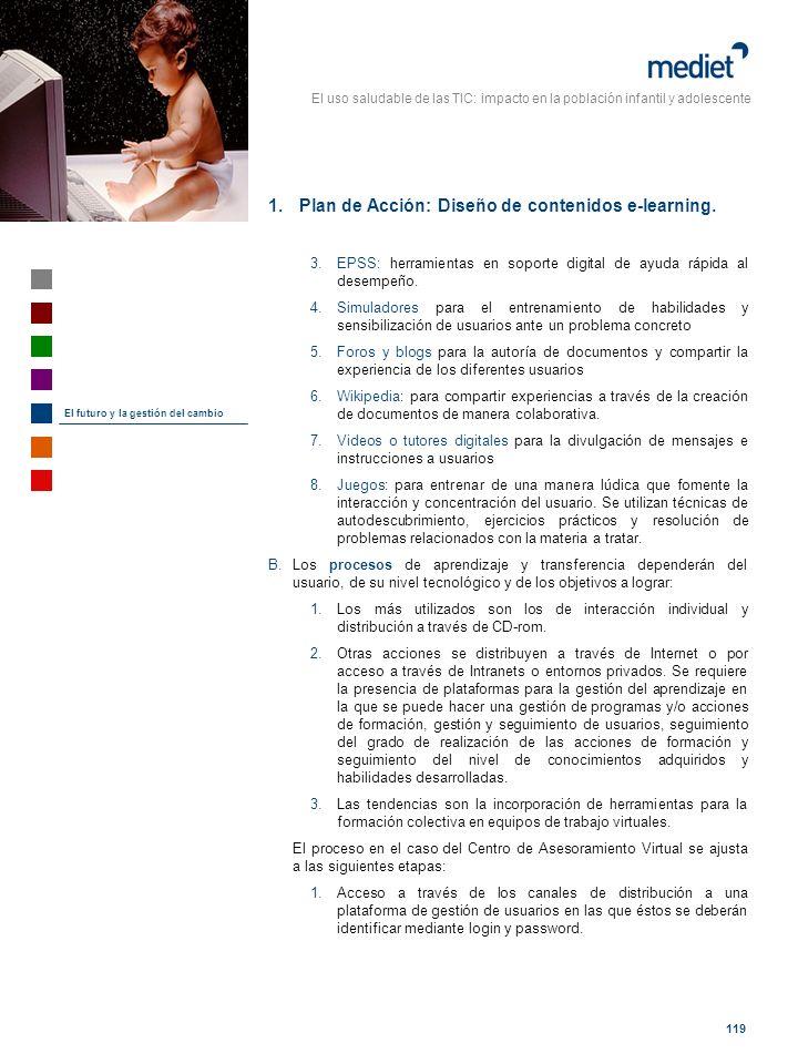 El uso saludable de las TIC: impacto en la población infantil y adolescente 119 El futuro y la gestión del cambio 1.Plan de Acción: Diseño de contenid