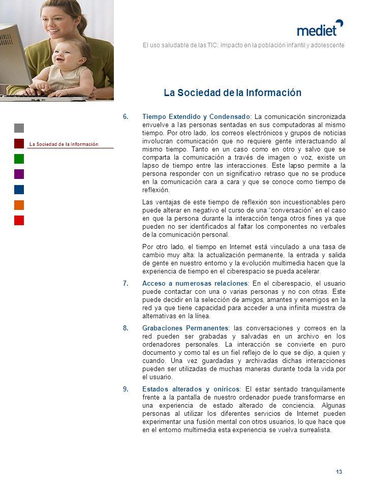 El uso saludable de las TIC: impacto en la población infantil y adolescente 13 6. Tiempo Extendido y Condensado: La comunicación sincronizada envuelve