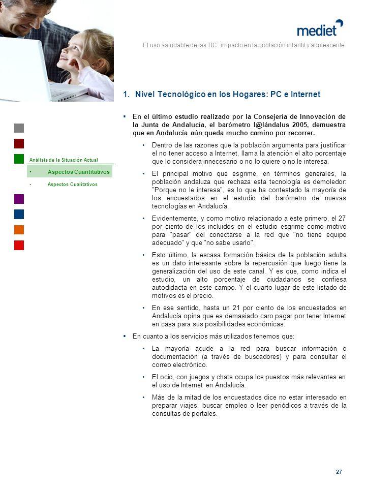 El uso saludable de las TIC: impacto en la población infantil y adolescente 27 En el último estudio realizado por la Consejería de Innovación de la Ju