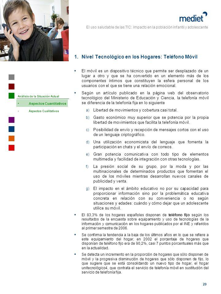 El uso saludable de las TIC: impacto en la población infantil y adolescente 29 El móvil es un dispositivo técnico que permite ser desplazado de un lug
