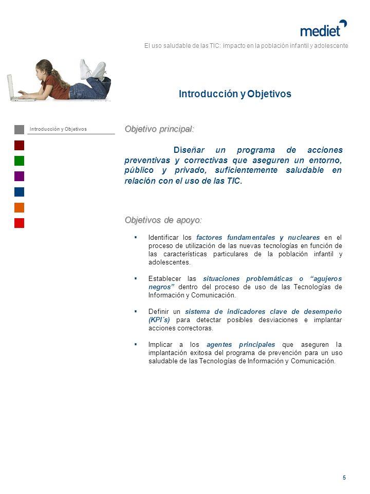 El uso saludable de las TIC: impacto en la población infantil y adolescente 5 Objetivo principal: Diseñar un programa de acciones preventivas y correc