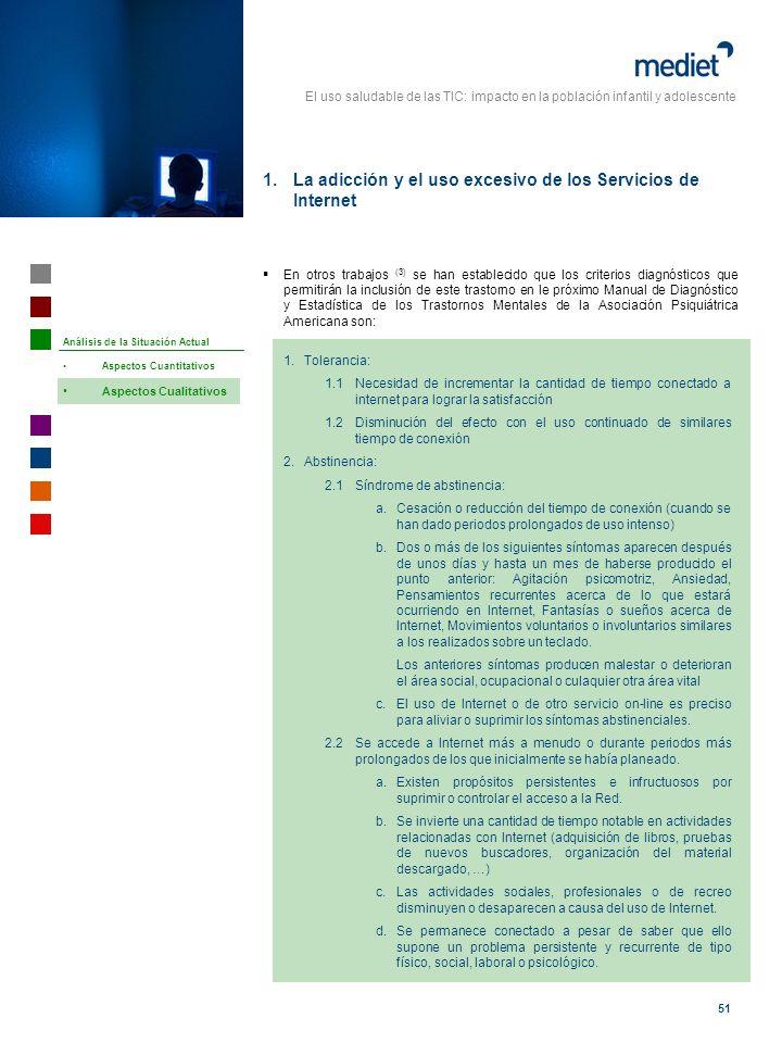 El uso saludable de las TIC: impacto en la población infantil y adolescente 51 En otros trabajos (3) se han establecido que los criterios diagnósticos