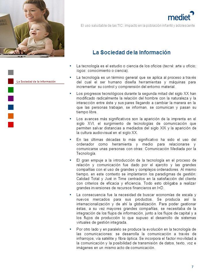El uso saludable de las TIC: impacto en la población infantil y adolescente 7 La tecnología es el estudio o ciencia de los oficios (tecné: arte u ofic