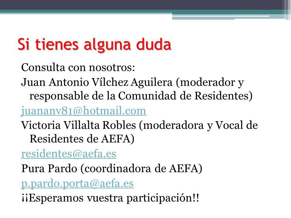 Si tienes alguna duda Consulta con nosotros: Juan Antonio Vílchez Aguilera (moderador y responsable de la Comunidad de Residentes) juananv81@hotmail.c