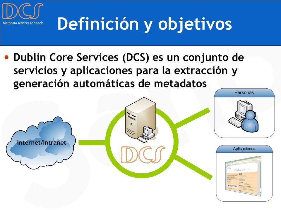 Definición y objetivos Dublin Core Services (DCS) es un conjunto de servicios y aplicaciones para la extracción y generación automáticas de metadatos