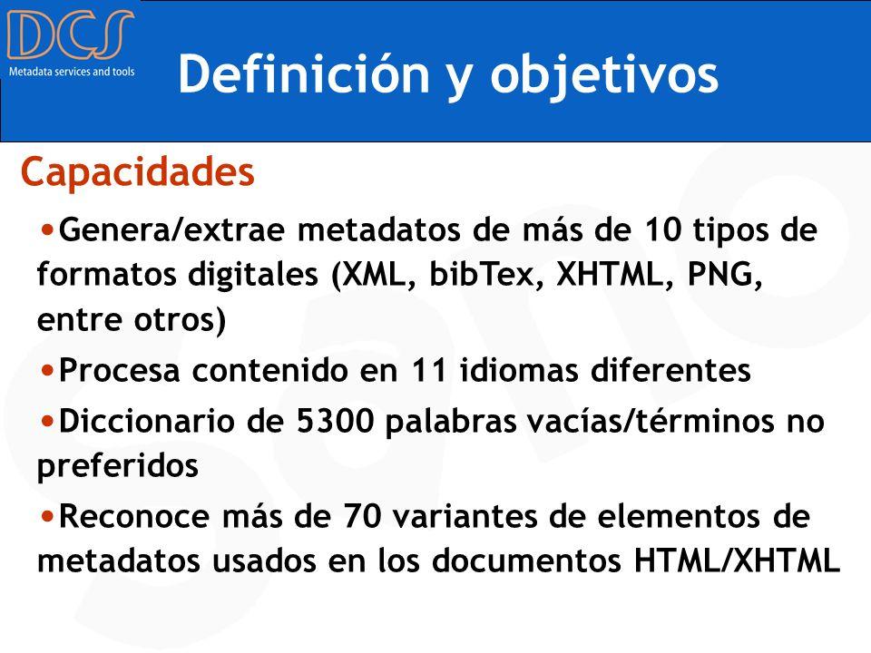 Definición y objetivos Genera/extrae metadatos de más de 10 tipos de formatos digitales (XML, bibTex, XHTML, PNG, entre otros) Procesa contenido en 11