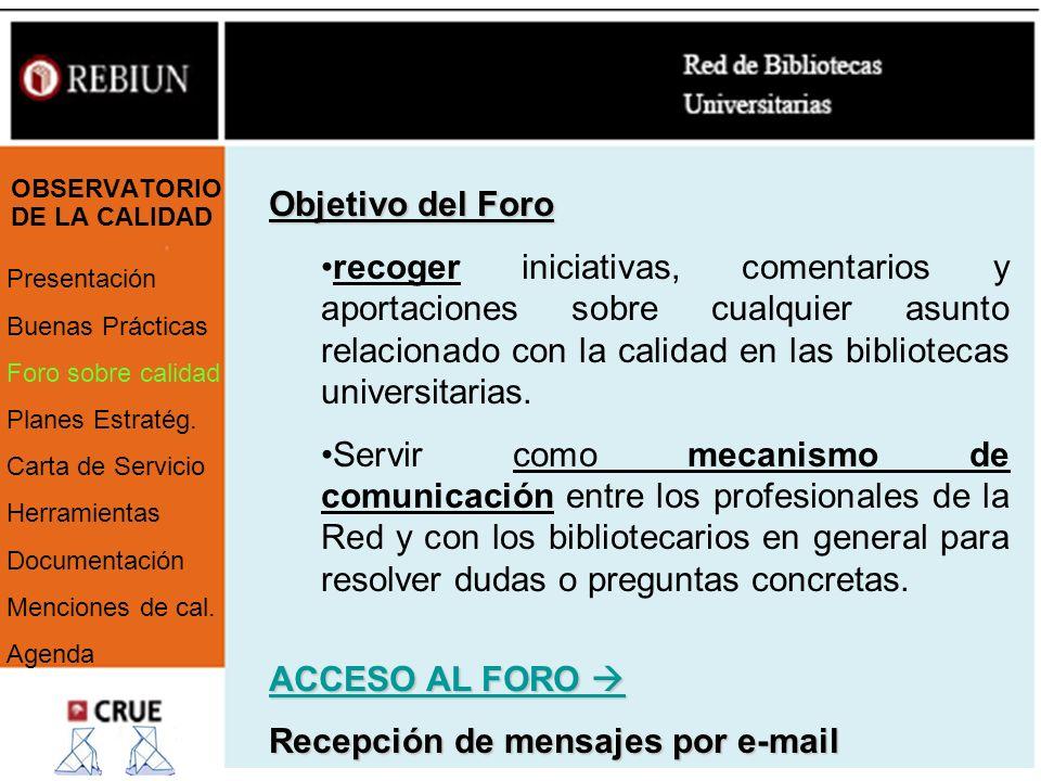 OBSERVATORIO DE LA CALIDAD Presentación Buenas Prácticas Foro sobre calidad Planes Estratég.