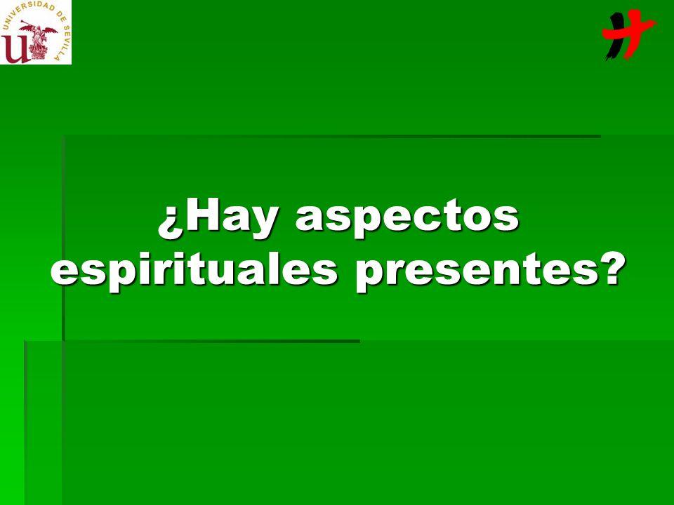 ¿Hay aspectos espirituales presentes?