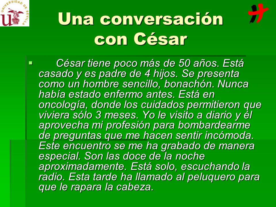 Una conversación con César César tiene poco más de 50 años. Está casado y es padre de 4 hijos. Se presenta como un hombre sencillo, bonachón. Nunca ha
