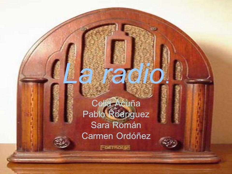 La radio. Celia Acuña Pablo Rodríguez Sara Román Carmen Ordóñez