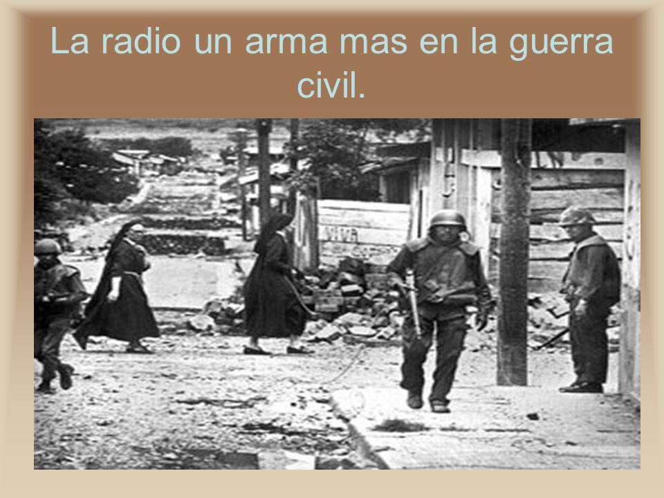 La radio un arma mas en la guerra civil.
