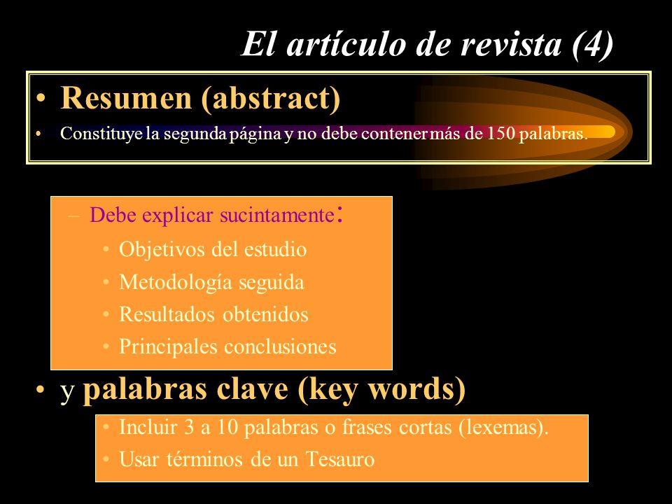 El artículo de revista (4) Resumen (abstract) Constituye la segunda página y no debe contener más de 150 palabras. –Debe explicar sucintamente : Objet