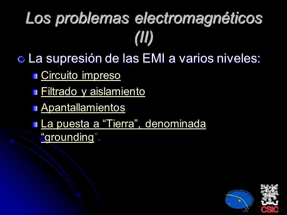 Los problemas electromagnéticos Plataforma formada por múltiples instrumentos Aparecen interferencias electromagnética (EMI): Emisiones conducidas Emi