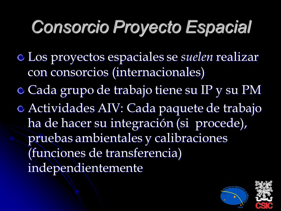 Proyecto Instrumento Espacial CONTROL CALIDAD I.P. P.Manager ÓpticaMecánicaElectrónicaSWAIV Comité Científico Térmica EGSE Test Ambientales Calibració