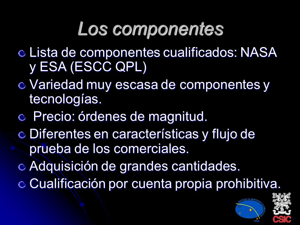 Consorcio Proyecto Espacial Los proyectos espaciales se suelen realizar con consorcios (internacionales) Cada grupo de trabajo tiene su IP y su PM Actividades AIV: Cada paquete de trabajo ha de hacer su integración (si procede), pruebas ambientales y calibraciones (funciones de transferencia) independientemente
