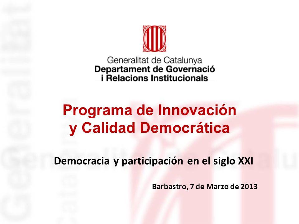 Identificació del departament o organisme Programa de Innovación y Calidad Democrática Democracia y participación en el siglo XXI Barbastro, 7 de Marz