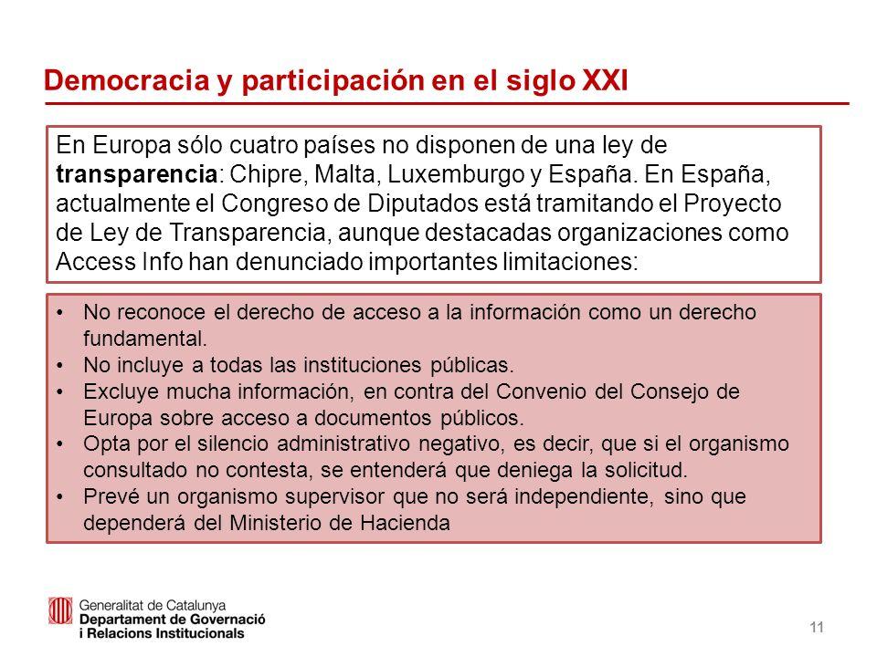 Identificació del departament o organisme 11 En Europa sólo cuatro países no disponen de una ley de transparencia: Chipre, Malta, Luxemburgo y España.