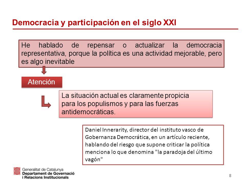 Identificació del departament o organisme 8 He hablado de repensar o actualizar la democracia representativa, porque la política es una actividad mejo