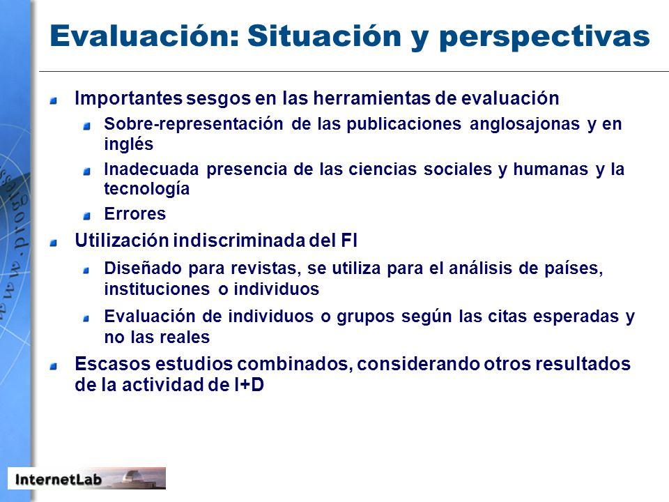 Evaluación: Situación y perspectivas Importantes sesgos en las herramientas de evaluación Sobre-representación de las publicaciones anglosajonas y en