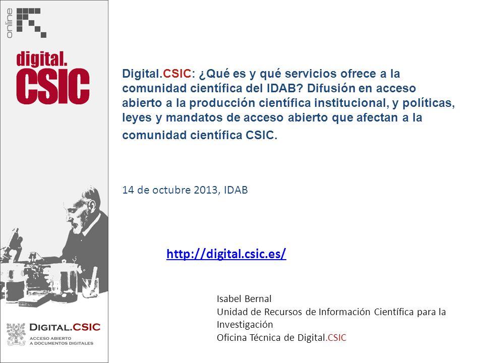 Digital.CSIC: ¿Qué es y qué servicios ofrece a la comunidad científica del IDAB? Difusión en acceso abierto a la producción científica institucional,
