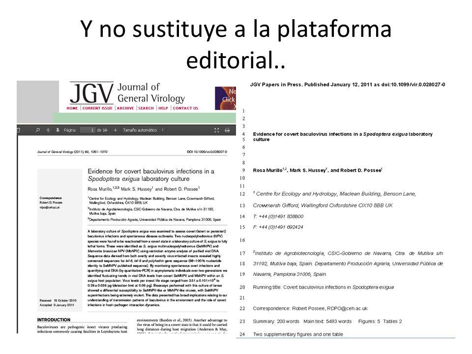 Y no sustituye a la plataforma editorial..