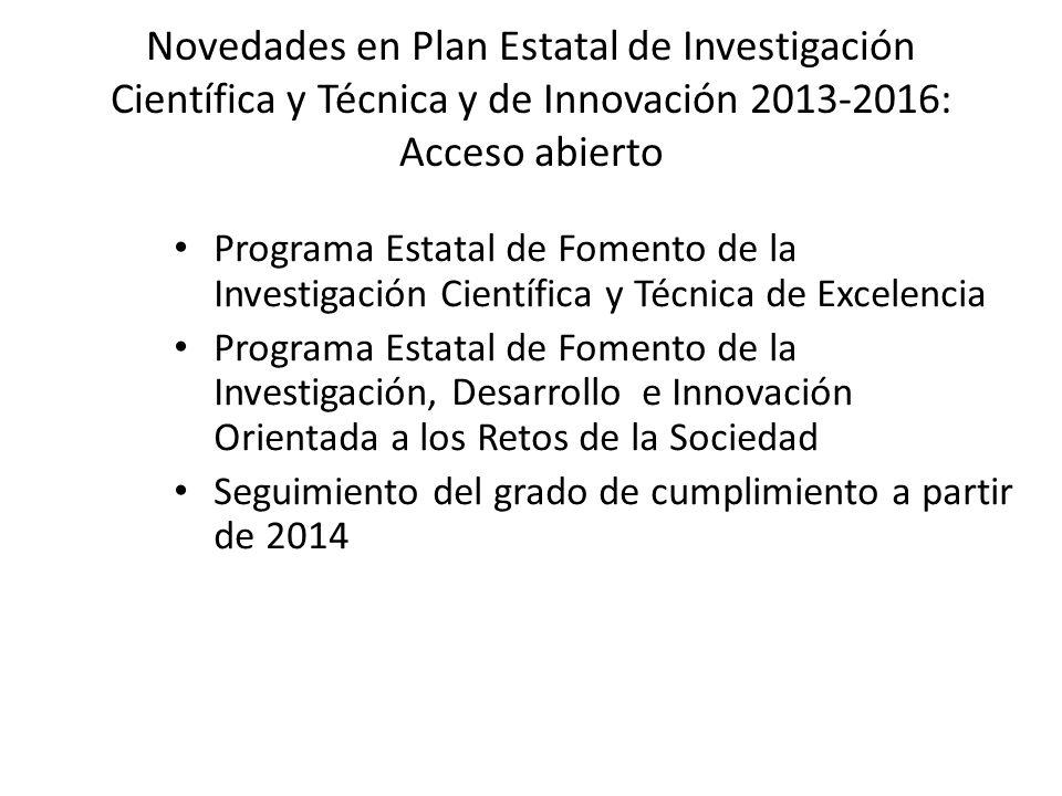 Novedades en Plan Estatal de Investigación Científica y Técnica y de Innovación 2013-2016: Acceso abierto Programa Estatal de Fomento de la Investigac